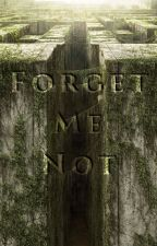 Forget Me Not | Mazerunner by marvelthots