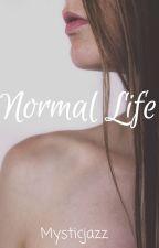 Normal Life by Mysticjazz