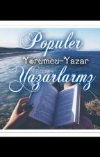 Popüler Yazarlarımız by Yorumcu-Yazar