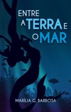 Entre a Terra e o Mar by MariliaGB
