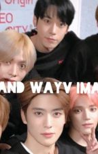 NCT & WayV imagines and reactions  by Marksfiretruck