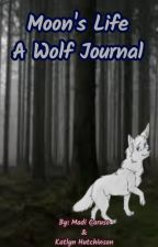 Moon's Life ~ A Wolf Journal by LunarFate2158