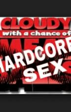 Cloudy With a Chance of Hardcore Sex by smileforelisa