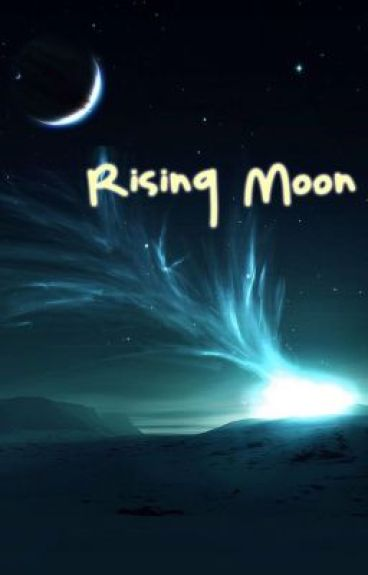 Rising Moon (Book 3 - Moon Series Trilogy) by moonofthedarknight