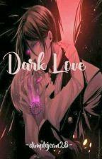 Dark Love by dimplejean28