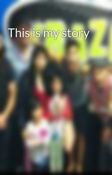 This is my story by AliciaHuynh96