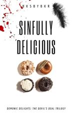 Sinfully Delicious by BksbyBkr