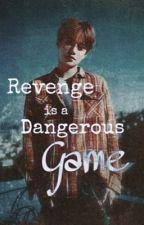 Revenge is a Dangerous Game by stygimoloch127