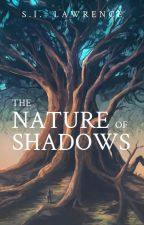 The Nature of  Shadows by Sohlll