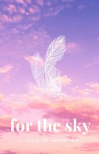 For the Sky by a-song-to-remember