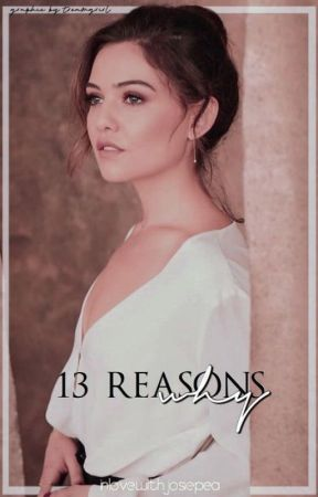 13 Reasons Why ✔️ by -AngelsPrincess-