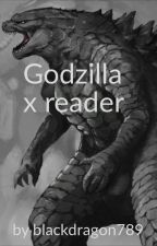 Godzilla The King Of The Monsters x reader by blackdragon789
