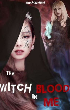 The Witch Blood In Me ➳ JENLISA G!P by minkrokosmos