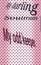 My darling soulmate/My odd keeper by Worldviewann