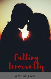Falling Innocently ✔| #Wattys2016 by pseudo_angel