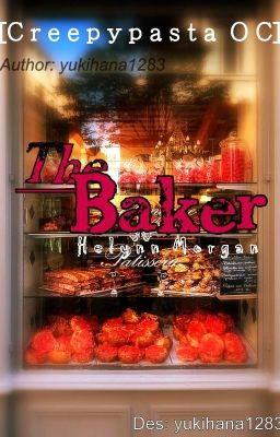 Đọc truyện [Creepypasta OC] The Baker