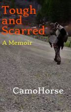 Tough and Scarred: A Memoir by CamoHorseMN