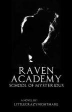 RAVEN ACADEMY: School Of Mysterious by LittleCrazyNightmare