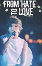 From Hate to Love + Louis Tomlinson by 1DNarryStoran13