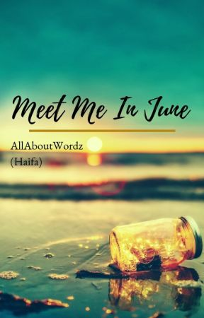 Meet Me In June by AllAboutWordz