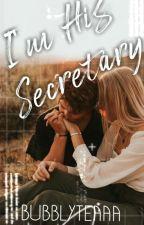 I'm His Secretary by BubblyTeaaa