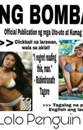 Ang Bomba: Official Publication ng mga Uto-uto at Kumag by LoloPenguin