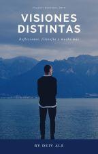 Visiones Distintas by DeivAleEscritor