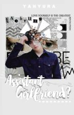 Assistant or Girlfriend? || A Kim Taehyung Fan Fiction by YahYura