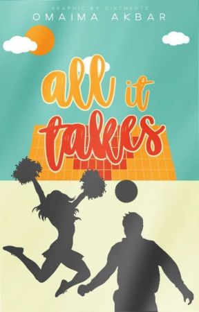 All It Takes by OmaimaAkbar