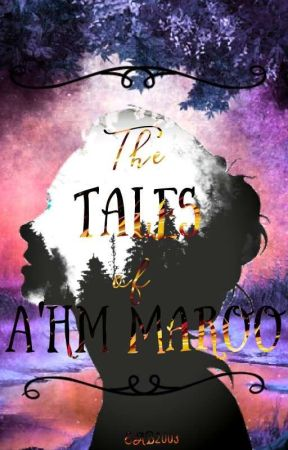 The Tales of A'hm Maroo by EAB2003