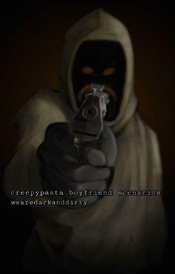 Creepypasta Boyfriend Scenarios