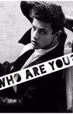 Who are you? - Cameron Dallas by 23baexinlife