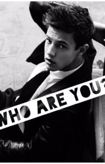 Who are you? - Cameron Dallas