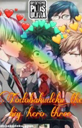 Todobakudeku: the big hero three (lemon and other things) by Todobakudeku_yeye