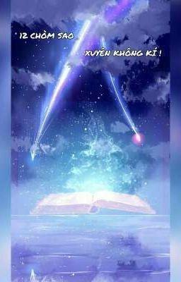 Đọc truyện 12 CHÒM SAO XUYÊN KHÔNG KÍ✒