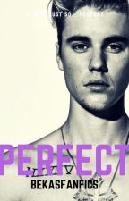 Perfect by Bekasfanfics
