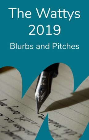 The Wattys 2019 - Blurbs and Pitches by adultfiction