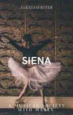 S I E N A by AlexiaWriter