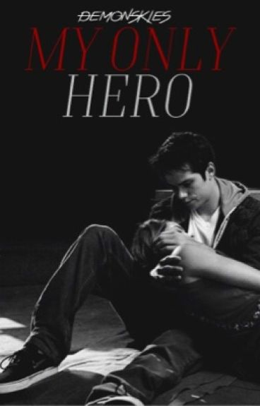 My Only Hero [Dylan O'Brien]