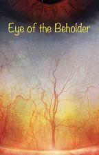 Eye of the Beholder by NightFury66