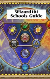 Wizard101 Schools Guide by Runecaster