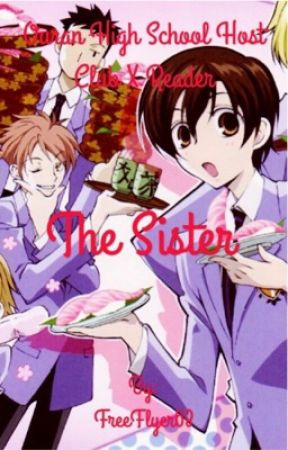 Ouran High School Host Club x Reader The Sister - Tamaki's