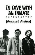 In Love With An Inmate // August Alsina by QueenPoetic