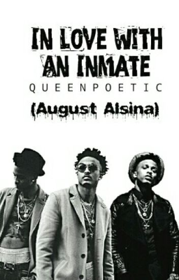 In Love With An Inmate // August Alsina