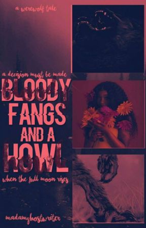 Bloody Fangs and a Howl by MadamGhostWriter