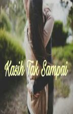 KASIH TAK SAMPAI by Aenyda