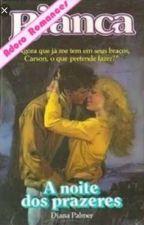 A Noite dos Prazeres Diana Palmer by Simonewdf