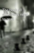 The book all extroverts need to read by shitauthorcom