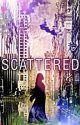 Scattered | by clarkexedits  by Clarkexedits