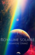 Royaume solaire by cassandredramz